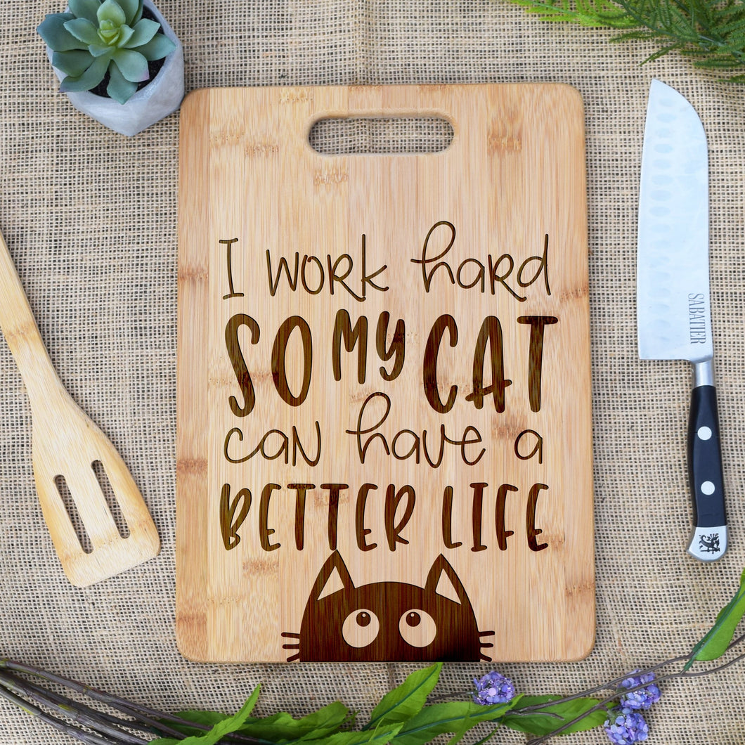 I Work Hard So My Cat Can Have a Better Life Rectangular Board