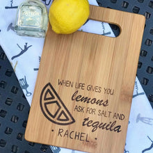 Load image into Gallery viewer, When Life Gives You Lemons, Tequila, Rectangular Board