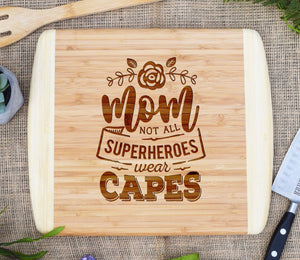 Mom Not All Superheros Wear Capes Two Tone Cutting Board