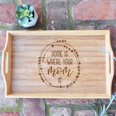 Home is Where Your Mom Is with Wreath Bamboo Serving Tray
