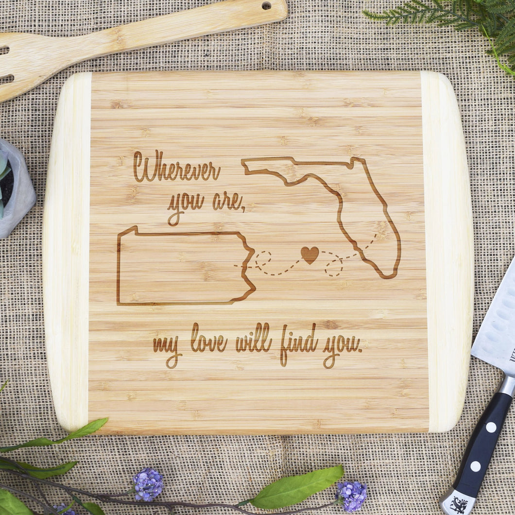 Wherever you are, My Love Will Find You Two Tone Cutting Board