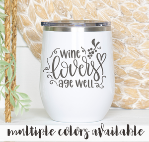Wine Lovers Age Well Tumbler