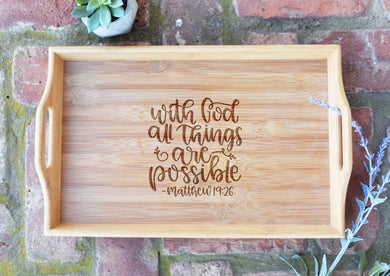 With God All Things Are Possible Serving Tray