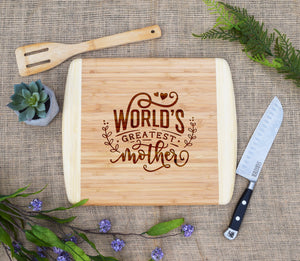 Worlds Greatest Mother Two Tone Cutting Board