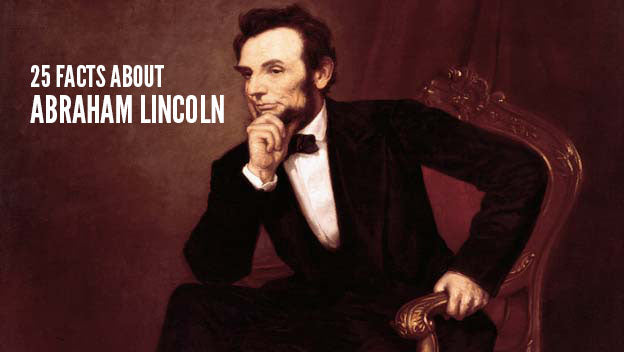 Happy Birthday, Honest Abe! 25 Facts About Our 16th President