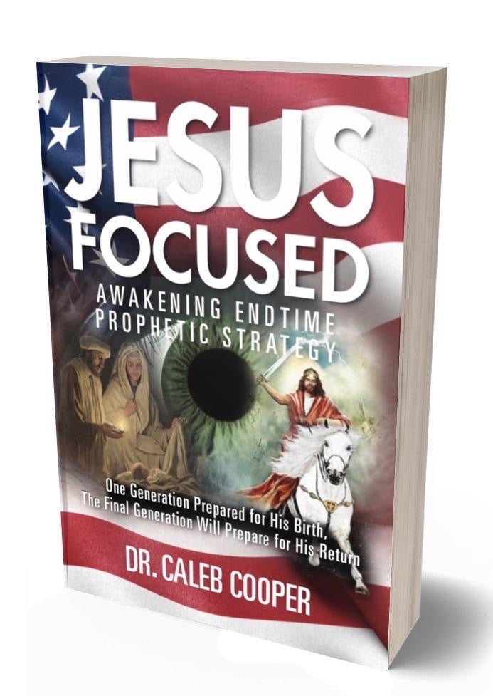 ORDER NOW! JESUS FOCUSED: AWAKENING ENDTIME PROPHETIC STRATEGY