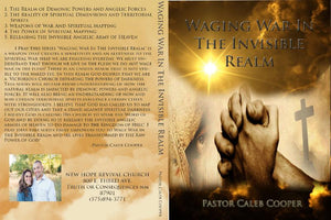 "5 Part Audio Sermon Series ""WAGING WAR IN THE INVISIBLE REALM"""