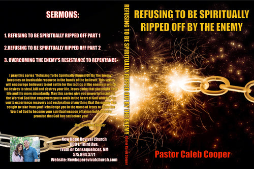 3 Part Audio Sermon Series: REFUSING TO BE SPIRITUALLY RIPPED OFF BY THE ENEMY""