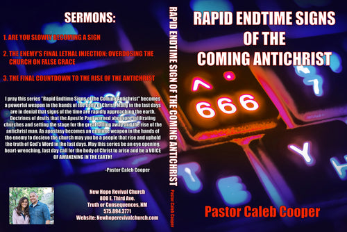 3 Part Audio Sermon Series: Rapid Endtime Signs of the Coming Antichrist