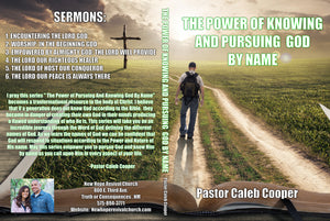 "6 Part Audio Series ""THE POWER OF KNOWING AND PURSUING GOD BY NAME"""