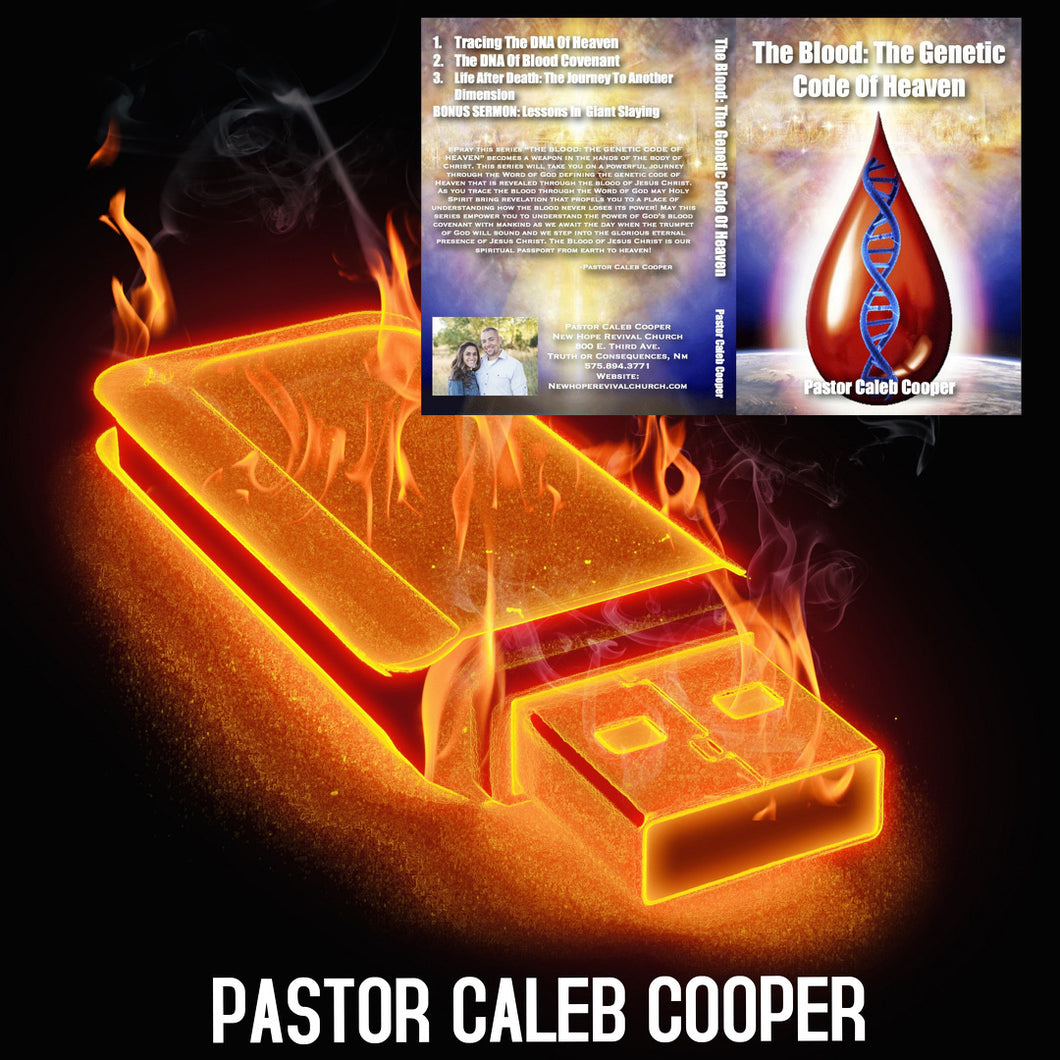 FIRE STICK 3 Part Audio Sermon Series: THE BLOOD: THE GENETIC CODE OF HEAVEN