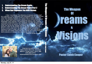 "3 Part Audio Sermon Series ""THE WEAPON OF DREAMS AND VISIONS"""