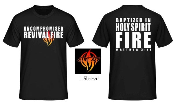 UNCOMPROMISED REVIVAL FIRE- BAPTIZED IN HOLY SPIRIT FIRE (Available To Ship January 14, 2021)