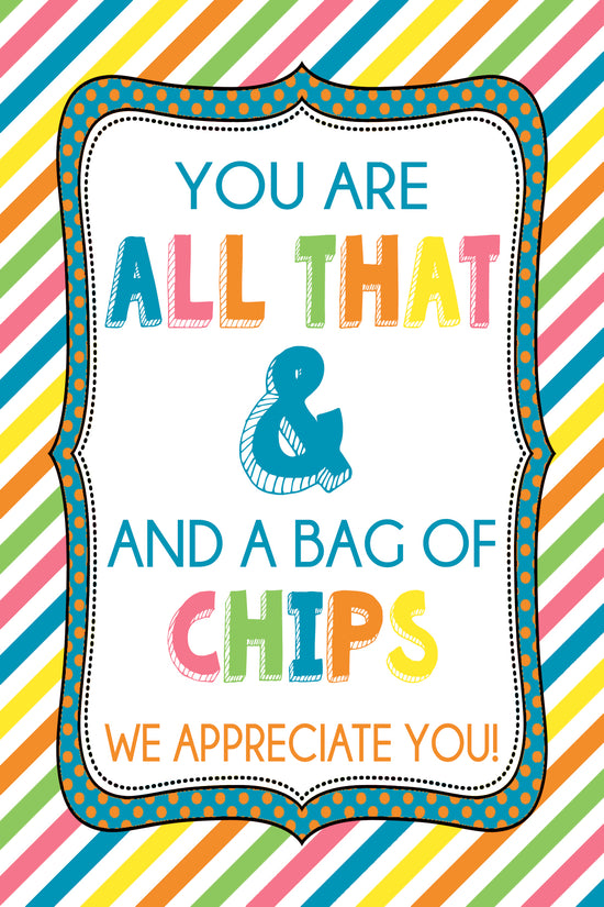 picture relating to You're All That and a Bag of Chips Free Printable known as No cost Printables