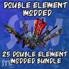 - Modded Bundle - 25 Double Element Modded Weapons!