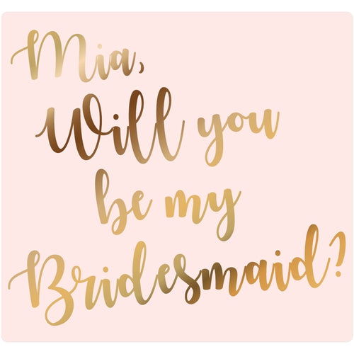Will you be my Bridesmaid? - Corking Idea