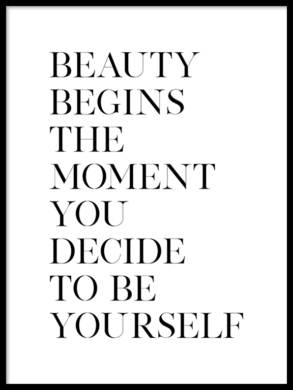 Beauty Begins The Moment You Decide To Be Yourself No3 Poster - PRRRINT