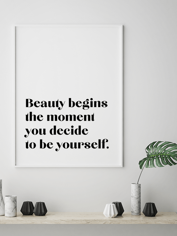 Beauty Begins The Moment You Decide To Be Yourself No6 Poster - PRRRINT