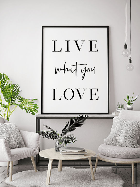 Live What You Love Poster - PRRRINT
