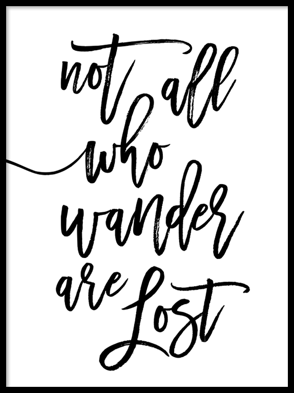 Not All Who Wander Are Lost Print - PRRRINT