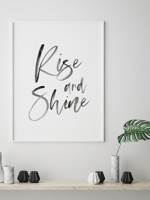 Rise and Shine Quote No3 Poster - PRRRINT