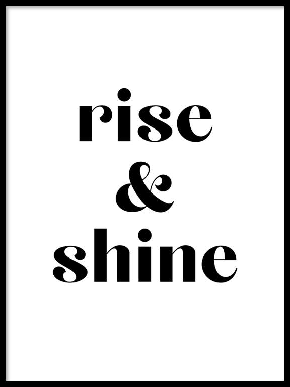Rise and Shine Quote No4 Poster - PRRRINT