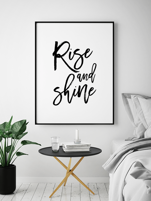 Rise and Shine Quote Poster - PRRRINT