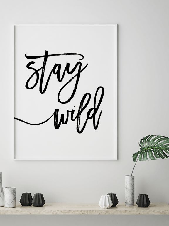 Stay Wild Quote Wall Art Print - PRRRINT