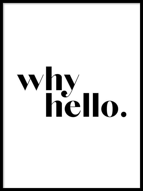 Why Hello No3 Art Print - PRRRINT