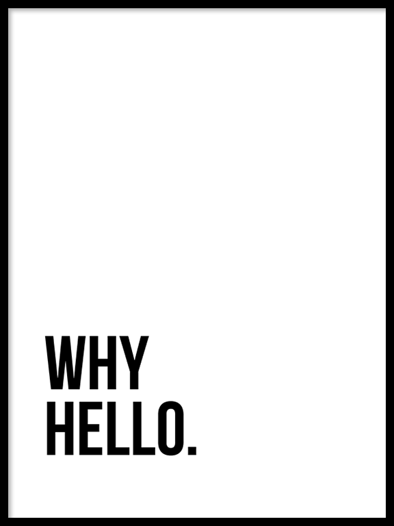 Why Hello No4 Art Print - PRRRINT