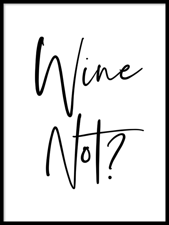 Wine Not Funny Quote Wall Art Print - PRRRINT