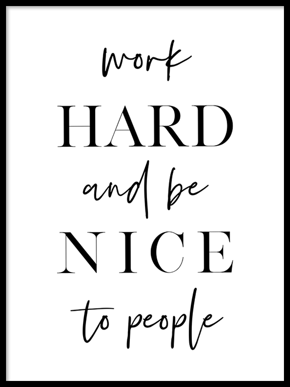Work Hard and Be Nice Print - PRRRINT
