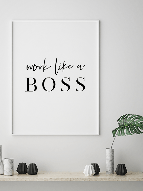 Work Like a Boss Quote Wall Art - PRRRINT