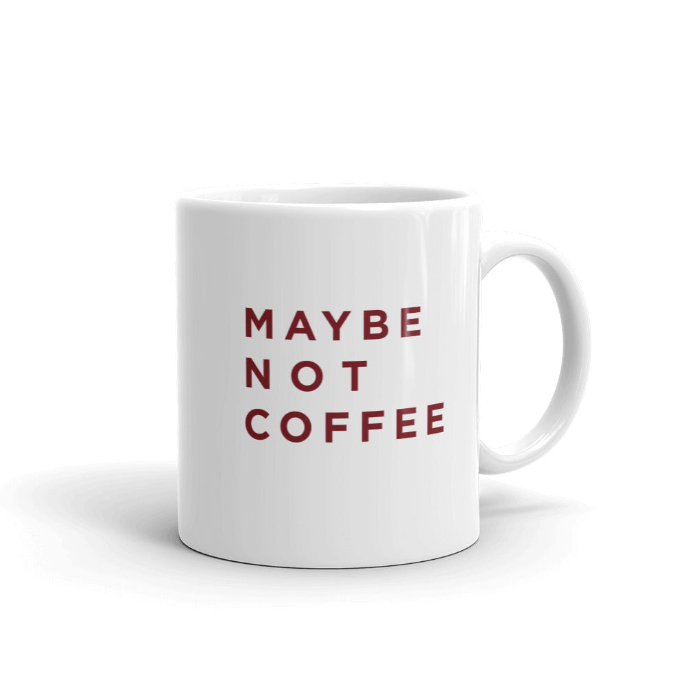Maybe Not Coffee Mug