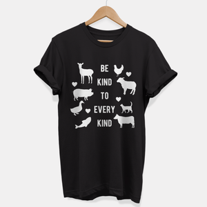 Be Kind To Every Kind - Ethical Vegan T-Shirt (Unisex)