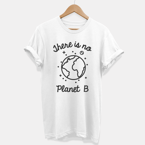 There Is No Planet B - Ethical Vegan T-Shirt (Unisex)