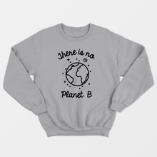 Load image into Gallery viewer, There Is No Planet B - Ethical Vegan Sweatshirt (Unisex)