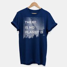 Load image into Gallery viewer, There Is No Planet B - Ethical Vegan T-Shirt (Unisex)