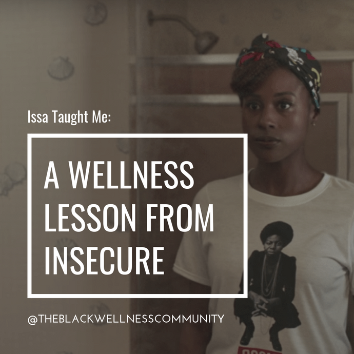 How Insecure Can Help Improve Your Wellness