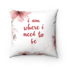 "Load image into Gallery viewer, Well Home: ""I am"" Positive Affirmation Throw Pillow"