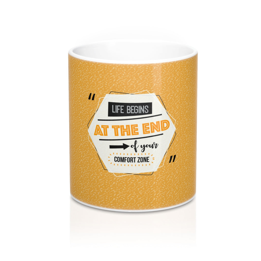 Get Out Your Comfort Zone Mug 11oz