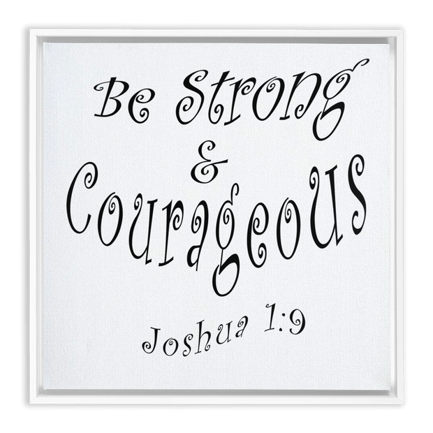 "Framed Canvas Wrap ""Be Strong and Courageous"" in 3 Frame Colors"