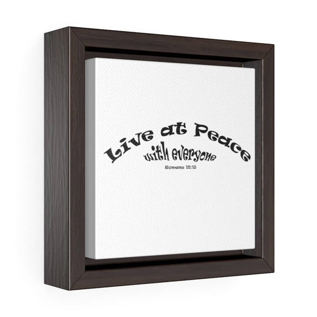 "Square Framed Premium Gallery Wrap Canvas ""Live at Peace"" Free Shipping"