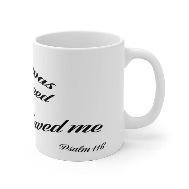 "White Ceramic Mug ""When I was in Great Need"" in 11 oz or 15 oz (3556853350500)"