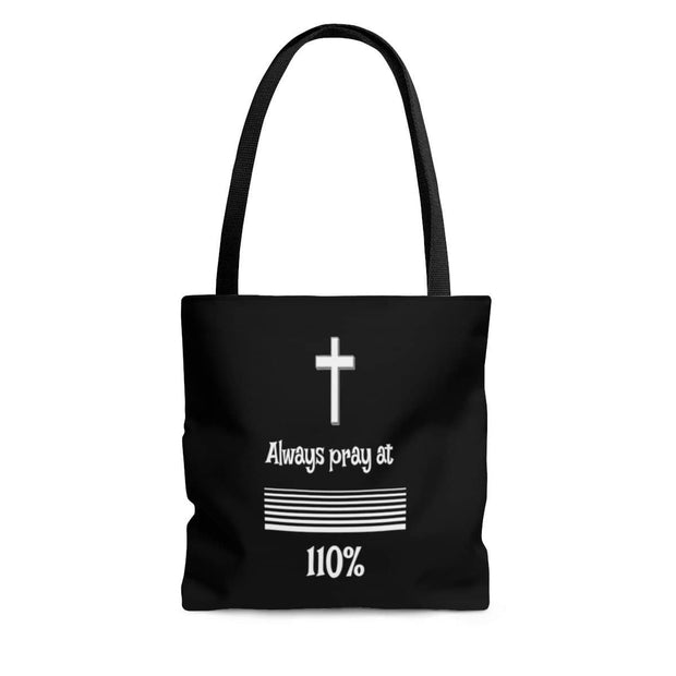 "AOP Tote Bag Black Bag/ White Graphic ""Always Pray at 110%"" in 3 Sizes (3491605971044)"