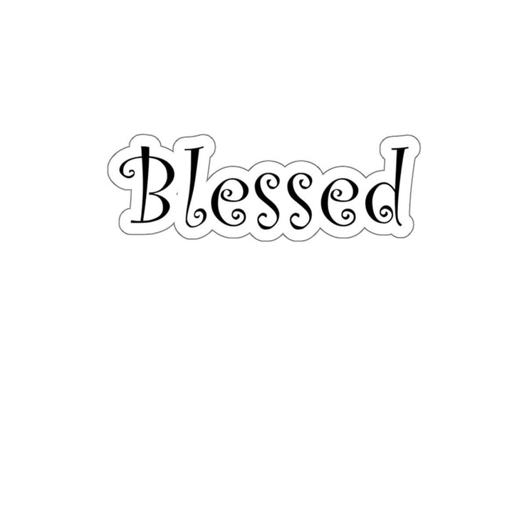 "Kiss-Cut Stickers ""Blessed"" White or Transparent Background in 4 Sizes (3475854524516)"