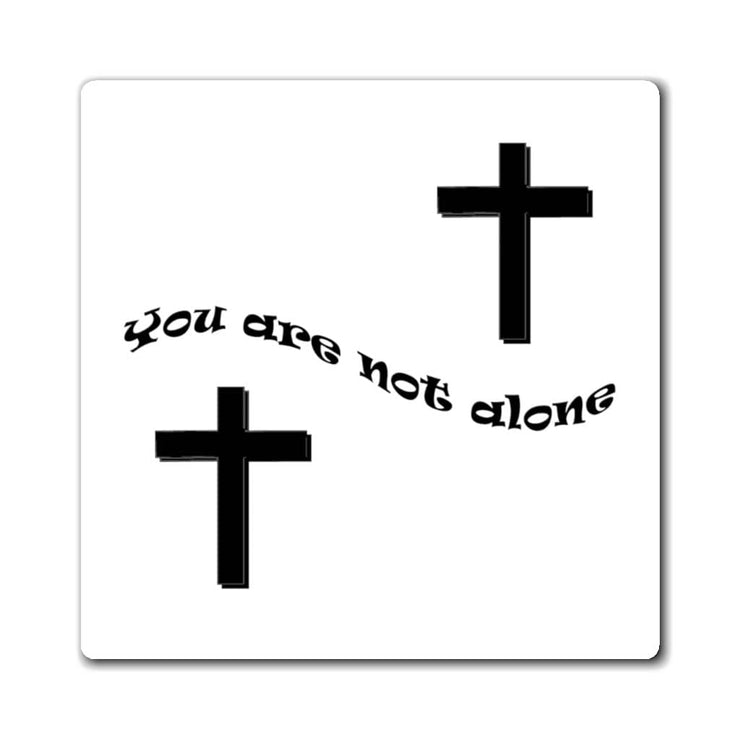 "Magnets ""You are not Alone"" in 3 Sizes (4638103699550)"