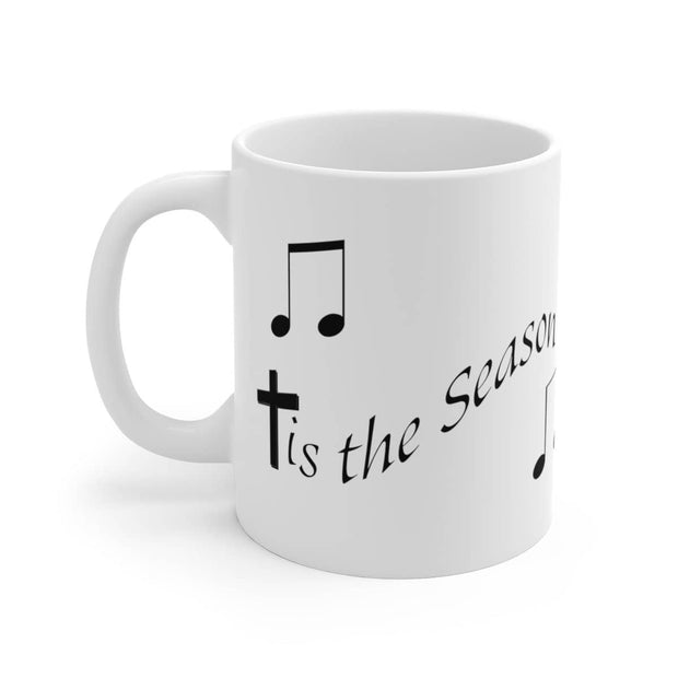 "White Ceramic Mug ""Tis the Season"" in 11 oz or 15 oz Sizes"