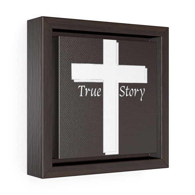 "Square Framed Premium Gallery Wrap Canvas ""True Story"""