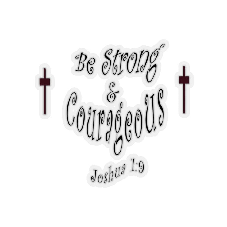 "Kiss-Cut Stickers ""Be Strong and Courageous"" in 4 Sizes (3958407397470)"